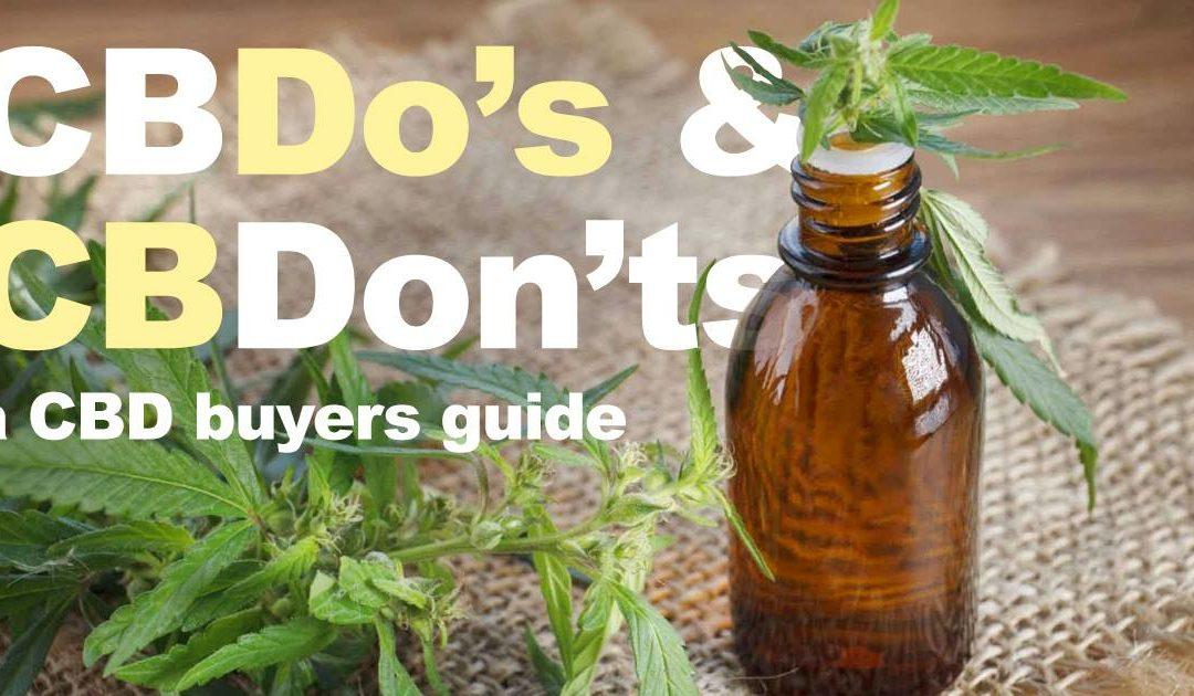 CBDo's and CBDon'ts: A Buyer's Guide