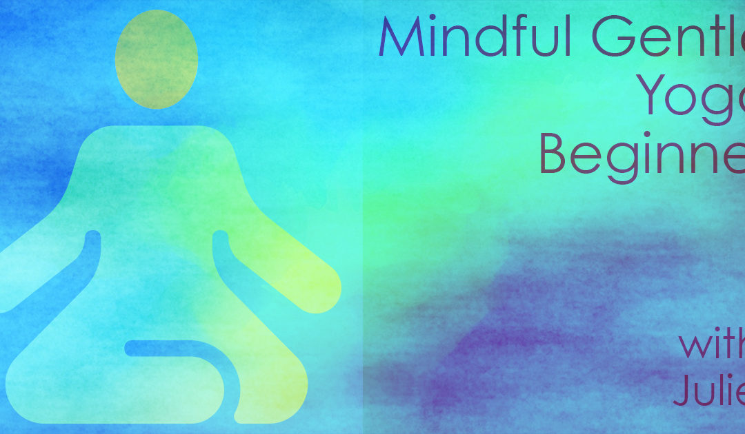 Mindful Gentle Yoga / Beginner